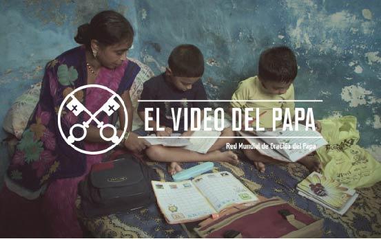 El Video del Papa sobre La Familia